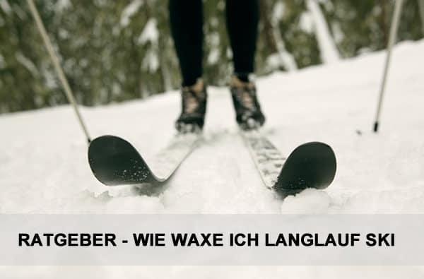 Ratgeber Langlauf Ski Waxen